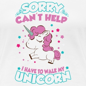 I have to walk my unicorn T-shirts - Dame premium T-shirt