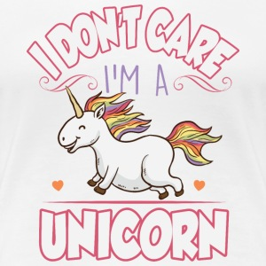 I don't care I'm a unicorn T-shirts - Dame premium T-shirt