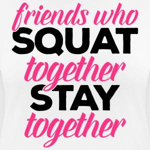 Friends Who Squat Gym Quote Camisetas - Camiseta mujer transpirable