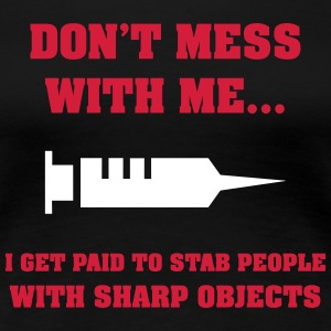 Dont mess with me... - Premium-T-shirt dam