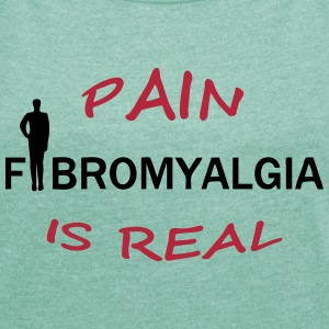 Fibromyalgia - Pain is real - Frauen T-Shirt mit gerollten Ärmeln