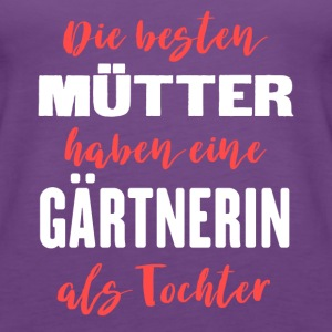 Gärtnerin Tops - Frauen Premium Tank Top