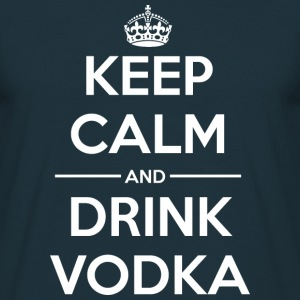 Drinks Keep calm Vodka T-Shirts - Men's T-Shirt