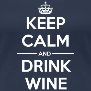 Drinks Keep calm Wine  T-Shirts - Women's Premium T-Shirt