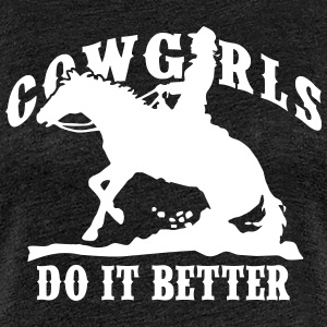 Cowgirls Do It Better - Slide Stop - Frauen Premium T-Shirt