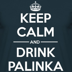 Drinks Keep calm Palinka T-Shirts - Men's T-Shirt