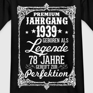 78 - 1939 - Legende - Perfektion - 2017 - DE T-Shirts - Kinder T-Shirt