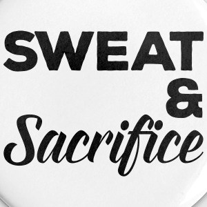 Sweat & Sacrifice Gym Quote Buttons & Anstecker - Buttons klein 25 mm