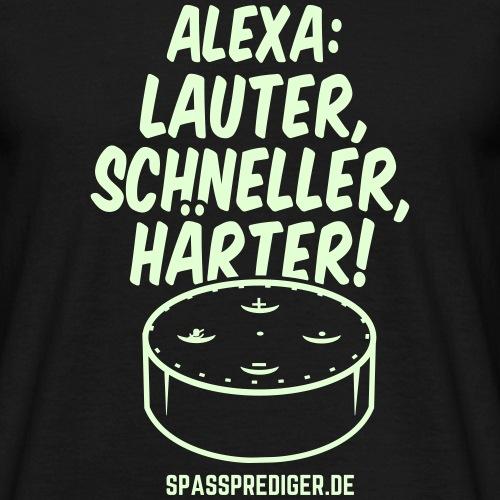 Alexa: lauter, schneller, härter!