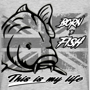 Born to fish... This is my life.! - T-shirt Homme