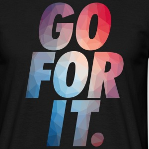 GO FOR IT T-Shirts - Männer T-Shirt