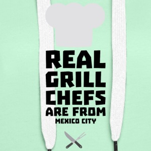 Real Grill Chefs are from Mexico City 6ry Hoodies & Sweatshirts - Women's Premium Hoodie