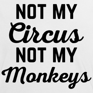 Not My Circus Funny Quote T-shirts - Kontrast-T-shirt dam