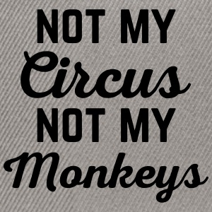 Not My Circus Funny Quote Caps & Hats - Snapback Cap
