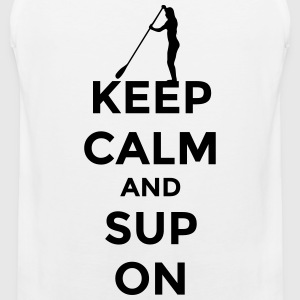 keep calm and SUP on Stand Up Paddling Stehpaddeln Sportbekleidung - Männer Premium Tank Top