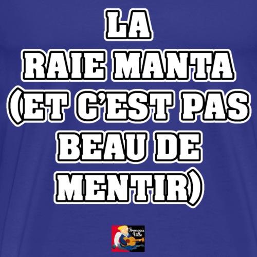 LA RAIE MANTA (ET C'EST PAS BEAU DE MENTIR)