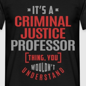 Criminal Justice Professor - Men's T-Shirt