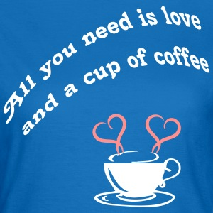 Coffee Love T-Shirts - Frauen T-Shirt