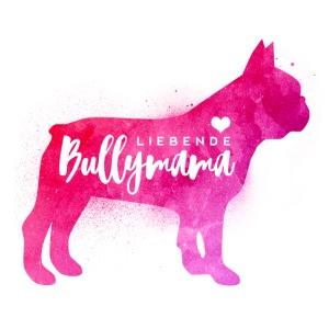 Liebende Bullymama