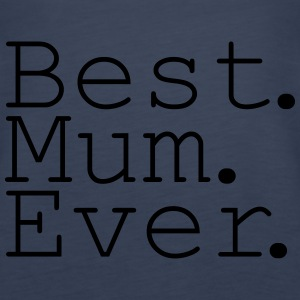 Best Mum Ever! Topper - Premium singlet for kvinner