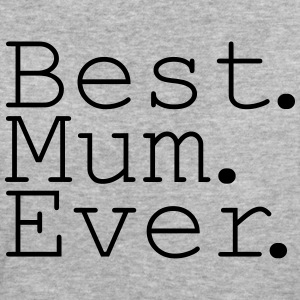 Best Mum Ever! T-shirts - Ekologisk T-shirt dam