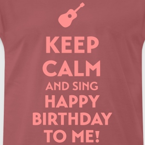 Keep calm and sing happy birthday to me - Männer Premium T-Shirt
