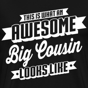 Awesome Big Cousin T-Shirts - Männer Premium T-Shirt