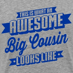 Awesome Big Cousine  T-Shirts - Männer Premium T-Shirt