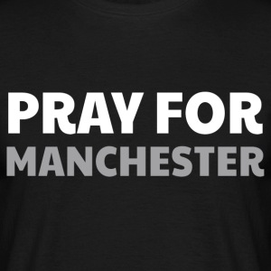 Pray for Manchester, T-Shirts - Men's T-Shirt