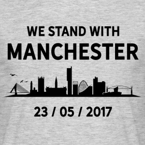 We Stand With Manchester T-Shirts - Men's T-Shirt