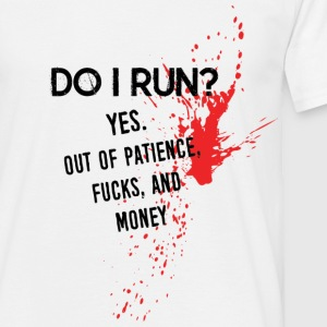 Provocative Quote: DO I Run?  T-shirts - Herre-T-shirt