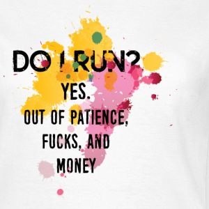 Funny Quotes: DO I Run?  T-shirts - Dame-T-shirt