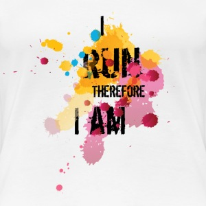 For Runners: I Run Therefore I am T-shirts - Dame premium T-shirt