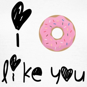 Funny Quotes: I Donut Like You T-Shirts - Frauen T-Shirt
