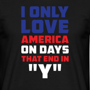 I only love amrica on Days that end in  T-shirts - Mannen T-shirt