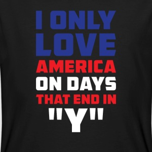 I only love amrica on Days that end in  T-Shirts - Men's Organic T-shirt