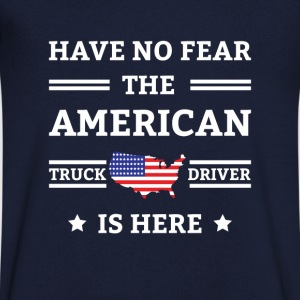 Have no fear the american truck driver is here T-shirts - T-shirt med v-ringning herr