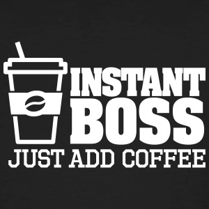 Instant boss, just add coffee Magliette - T-shirt ecologica da uomo