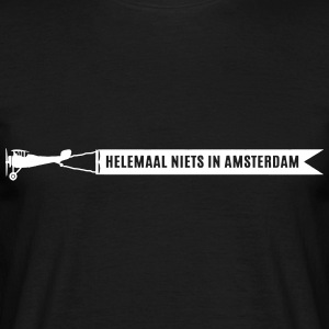 Helemaal niets in Amsterdam T-shirts - Mannen T-shirt