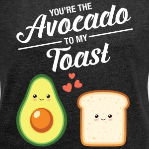 You're The Avocado To My Toast T-shirts - Dame T-shirt med rulleærmer