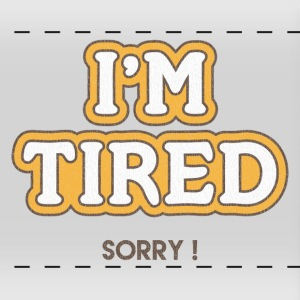 I'm Tired - Tasse panorama