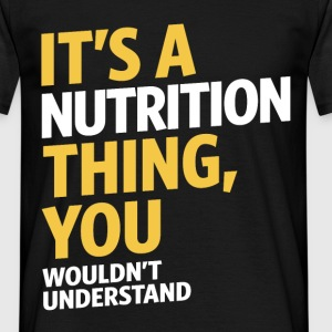 It's a Nutrition Thing - Men's T-Shirt