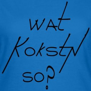 wat kokstn so ? T-Shirts - Frauen T-Shirt