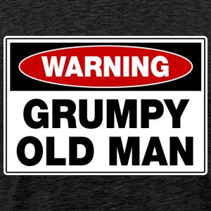 Warning Grumpy Old Man T-Shirts - Männer Premium T-Shirt
