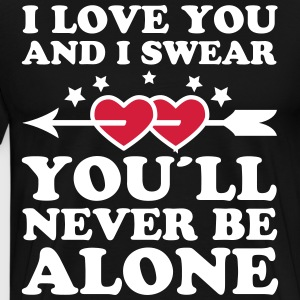 You'll never be alone Partnershirt lovers T-Shirt - Männer Premium T-Shirt