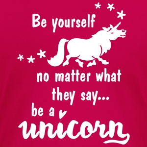 Einhorn - be yourself no matter what they say - Frauen Premium T-Shirt