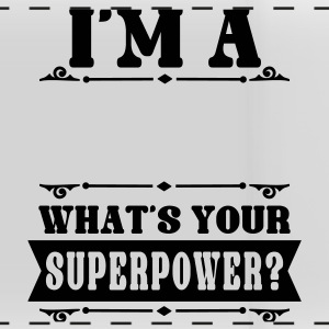 I'm a (dein Text/your Text),what's your Superpower Tassen & Zubehör - Panoramatasse