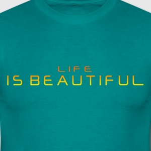 La vie est belle / Life is beautiful  - T-shirt Homme