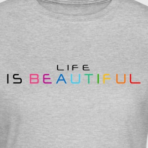 La vie est belle / Life is beautiful  - T-shirt Femme