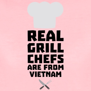 Real Grill Chefs are from Vietnam S4v51 T-Shirts - Women's Premium T-Shirt